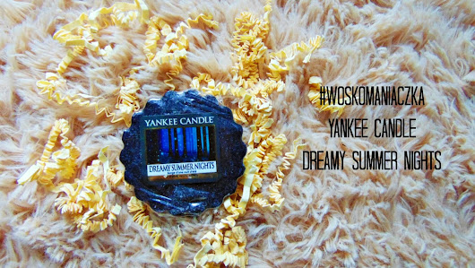 #Woskomaniaczka Yankee Candle Dreamy Summer Nights