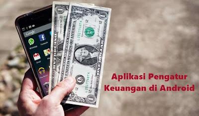 5 Aplikasi Pengatur Keuangan Terbaik untuk Android