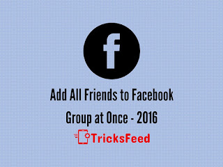 Add All Friends to Facebook Group at Once - 2016