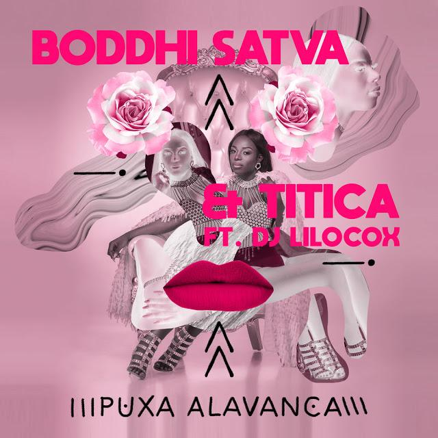 Boddhi-Satva-Titica-Dj-Lilocox-Puxa-Alavanca