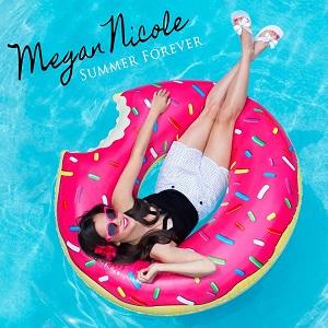 Megan Nicole - Summer Forever