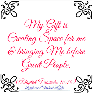 My gift is creating space for me and bringing me before great people Proverbs 18:16