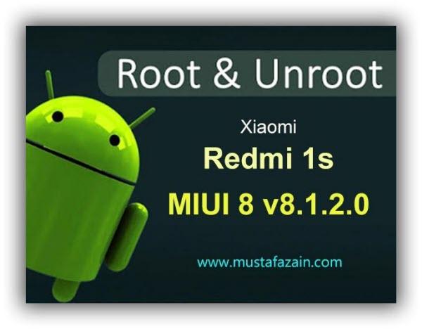 Cara Root dan UnRoot Xiaomi Redmi 1s MIUI 8 V8.1.2.0
