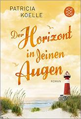 Patricia Koelle: Der Horizont in deinen Augen. Band 3 der Ostseee-Trilogie SPIEGEL ONLINE Bestseller Taschenbuch