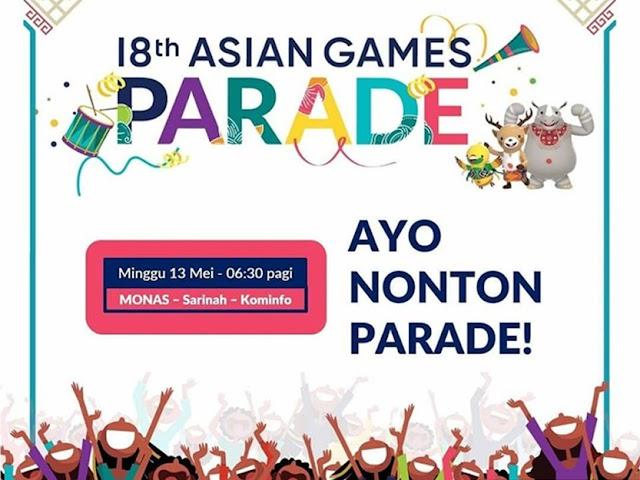 Parade Asian Games 2018 Bakal Digelar 13 Mei 2018
