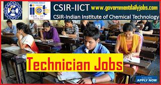 CSIR-IICT, Hyderabad Recruitment 2018, 32 Vacancies for Technician Vacancy
