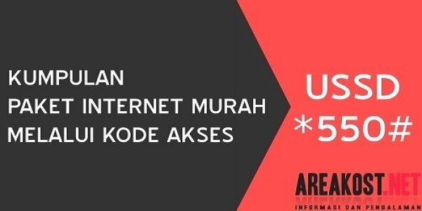 Kumpulan Paket Internet Murah Melalui Kode Akses USSD 550#