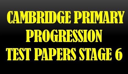 cambridge primary progression tests past papers stage 6 educating