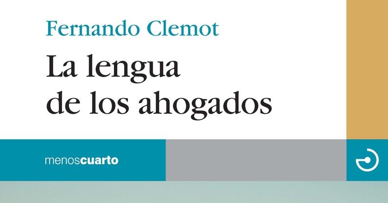 Resultado de imagen de la lengua de los ahogados clemot menoscuarto
