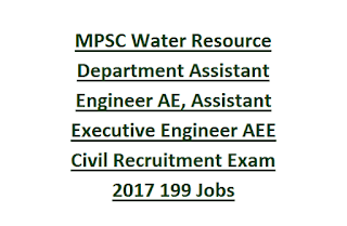 MPSC Water Resource Department Assistant Engineer AE, Assistant Executive Engineer AEE Civil Recruitment Exam 2017 199 Jobs