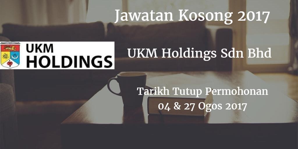 Jawatan Kosong UKM Holdings Sdn Bhd 04 & 27 Ogos 2017