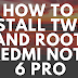 How to Install TWRP and ROOT Redmi Note 6 Pro