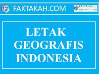 √ Letak Geografis Indonesia: Keuntungan, Kelemahan, Penyebab dan Pengaruhnya