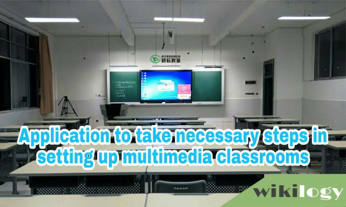 Application to take necessary steps in setting up multimedia classrooms