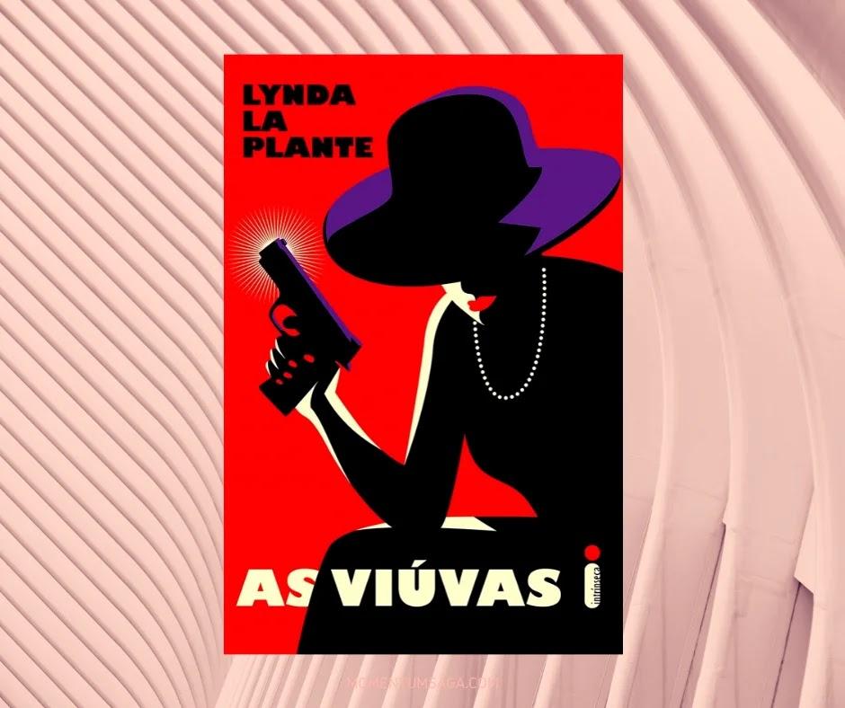 Resenha: As Viúvas, de Lynda La Plante