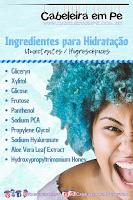 Hidratação dos cabelos - Ingredientes Umectantes e Higroscópicos (Lista de ingredientes hidratantes para Cronograma Capilar) - Glycerin, Xylitol, Glicose, Frutose, Panthenol, Sodium PCA, Propylene Glycol, Sodium Hyaluronate, Aloe Vera Extract, Hydroxypropyltrimonium Honey.