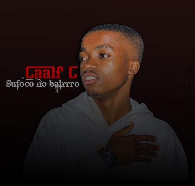 Caalf C - Sufoco no Bairro  [Funk] (2o19) - [WWW.MUSICAVIVAFM.BLOGSPOT.COM]