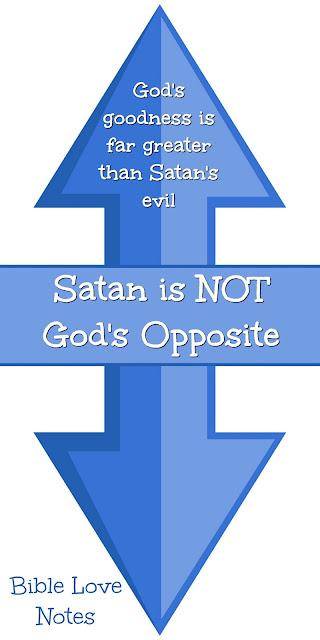 God's Goodness is Far Greater Than Satan's Evil