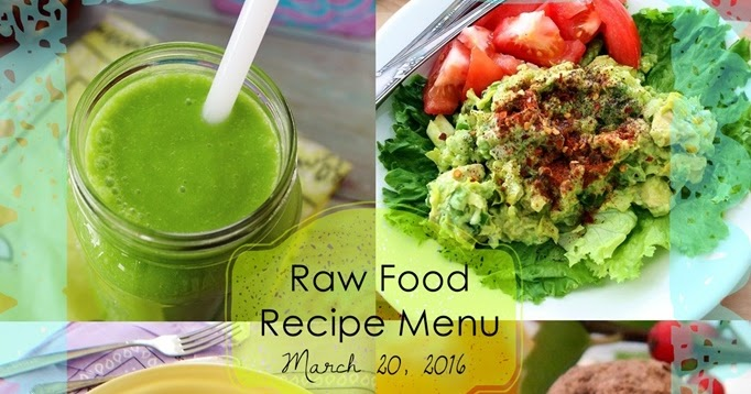 Raw on 10 a day or less raw food recipe menu march 20 2016 forumfinder Images