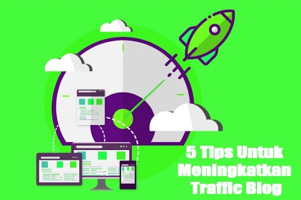 5 Tips untuk meningkatkan traffic blog