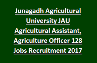 Junagadh Agricultural University JAU Agricultural Assistant, Agriculture Officer 128 Govt Jobs Recruitment Notification 2017