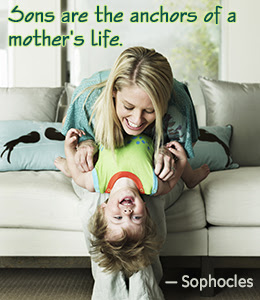 Love Quotes for Mother from Son: sons are the anchors of a mother's life.