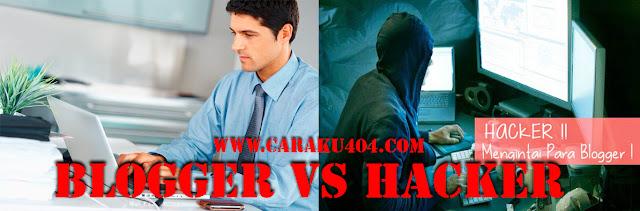 Hacker Vs Blogger Siapakah Lebih Hebat ?