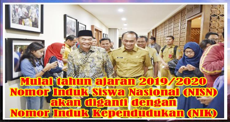 Mulai tahun ajaran 2019/2020, Nomor Induk Siswa Nasional (NISN) akan diganti dengan Nomor Induk Kependudukan (NIK)