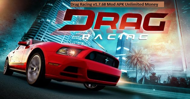 Drag Racing v1.7.68 Mod APK Unlimited Money