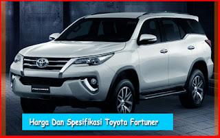 Harga Spesifikasi All New Toyota Fortuner Terbaru 2016