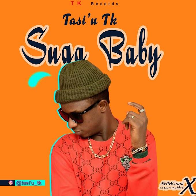 [Music] Tasi'u Tk - Suga Baby