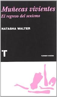 """""""Muñecas vivientes. El regreso del sexismo"""" - Natasha Walter"""