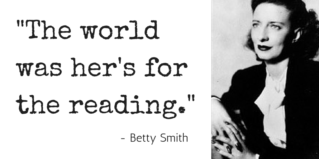 5 Quotes from 5 Kick-ass Women - Betty Smith on the world for women