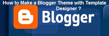 How to Make a Blogger Theme with Template Designer : eAskme
