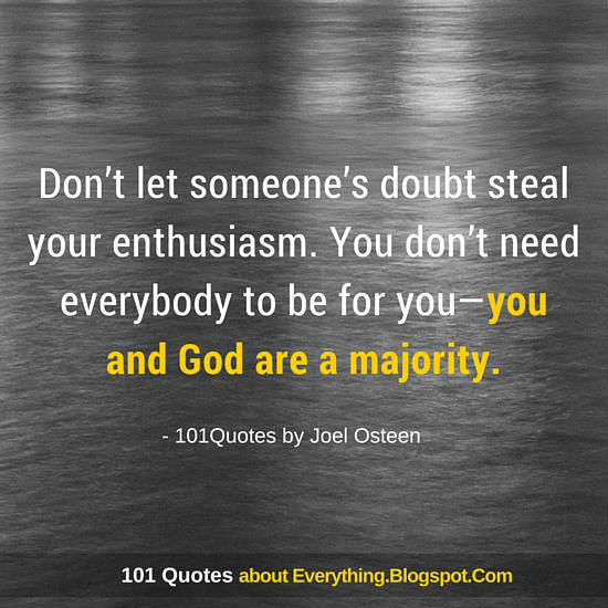 Dont Let Someones Doubt Steal Your Enthusiasm Joel Osteen Quote