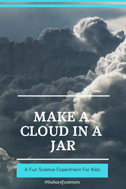 Make A Cloud In A Jar (a fun science experiment for kids) from The Barefoot Mom
