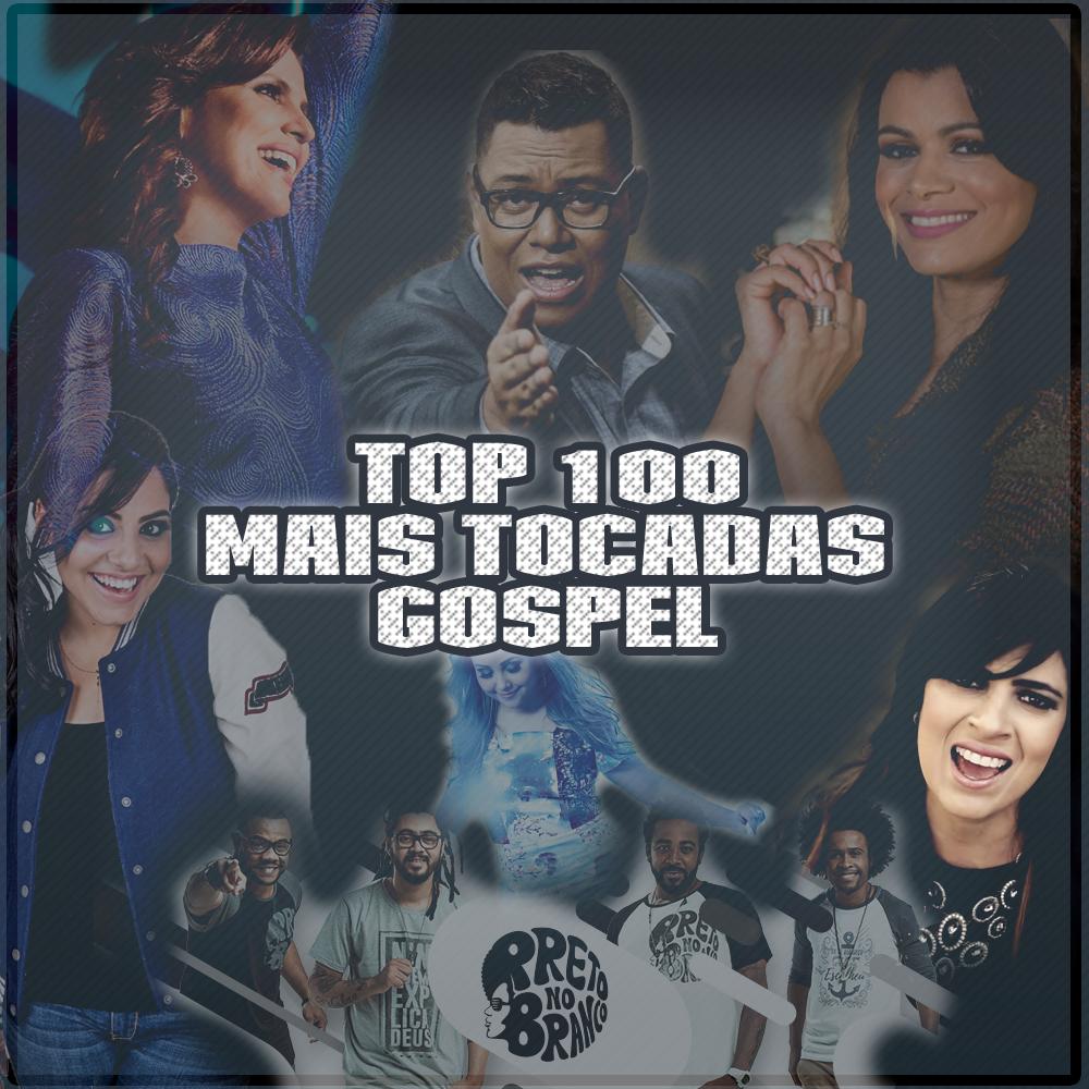 Download TOP 100 Mais Tocadas Gospela 2017, Baixar TOP 100 Mais Tocadas Gospela 2017