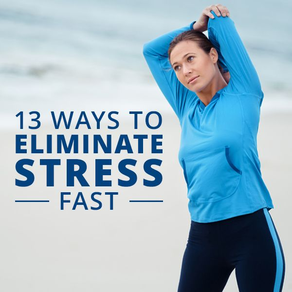 13 Ways to Eliminate Stress Fast
