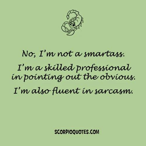 Not a Smartass | Scorpio Quotes