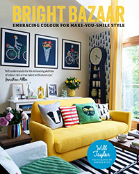 Bright Bazaar: Embracing Colour For Make-Your-Smile Style Book by Will Taylor