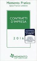 Memento Pratico. Contratti d'impresa 2016