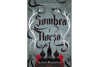 Reseña Sombra y hueso Leigh Bardugo