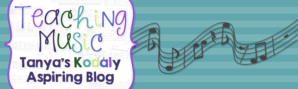 Teaching Music: Tanya's Kodály Aspiring Blog