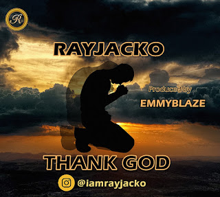 Music: Rayjacko - Thank God