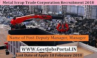 Metal Scrap Trade Corporation Limited Recruitment 2018– Deputy Manager, Manager