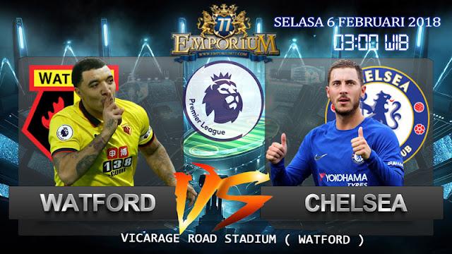 Prediksi Sepakbola Watford VS Chelsea 6 Februari 2018