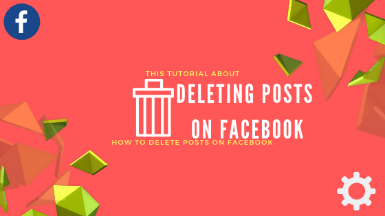 How To Remove My Post On Facebook<br/>