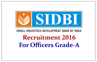 """SIDBI Recruitment 2016 for Officers Grade""""A""""- General Stream"""