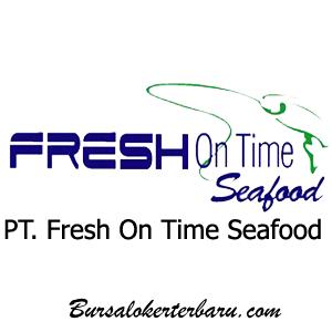 Lowongan Kerja Bogor : PT. Fresh On Time Seafood