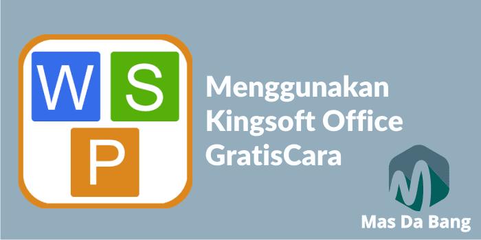 Menggunakan Kingsoft Office Gratis